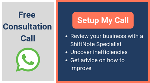 Schedule a free consultation call with Shiftnote. Reduce your employee turnover by making sure employees are happy!